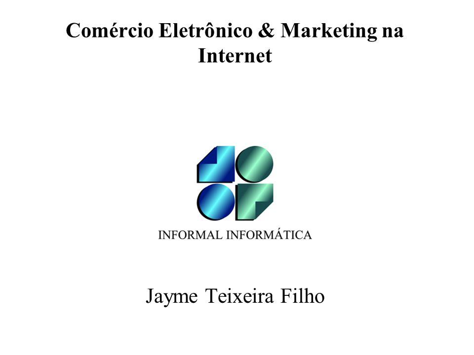 Jayme Teixeira Filho Comércio Eletrônico & Marketing na Internet