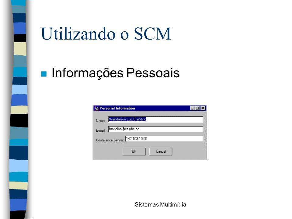 Sistemas Multimídia Utilizando o SCM n Informações Pessoais