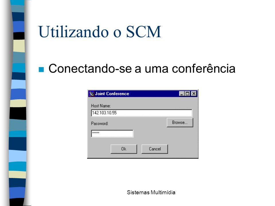 Sistemas Multimídia Utilizando o SCM n Conectando-se a uma conferência