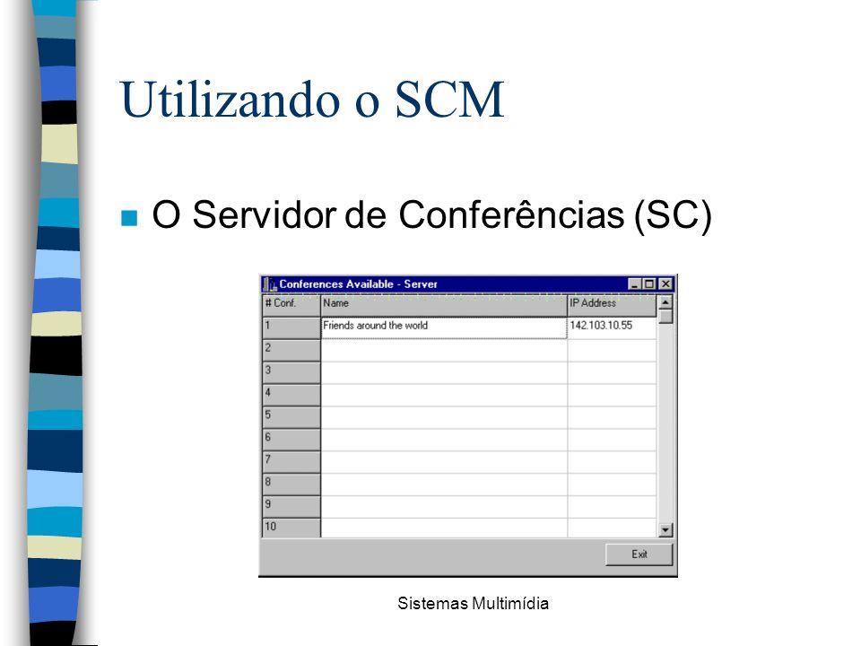 Sistemas Multimídia Utilizando o SCM n O Servidor de Conferências (SC)