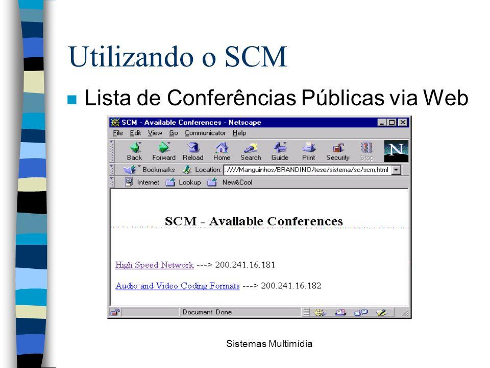 Sistemas Multimídia Utilizando o SCM n Lista de Conferências Públicas via Web