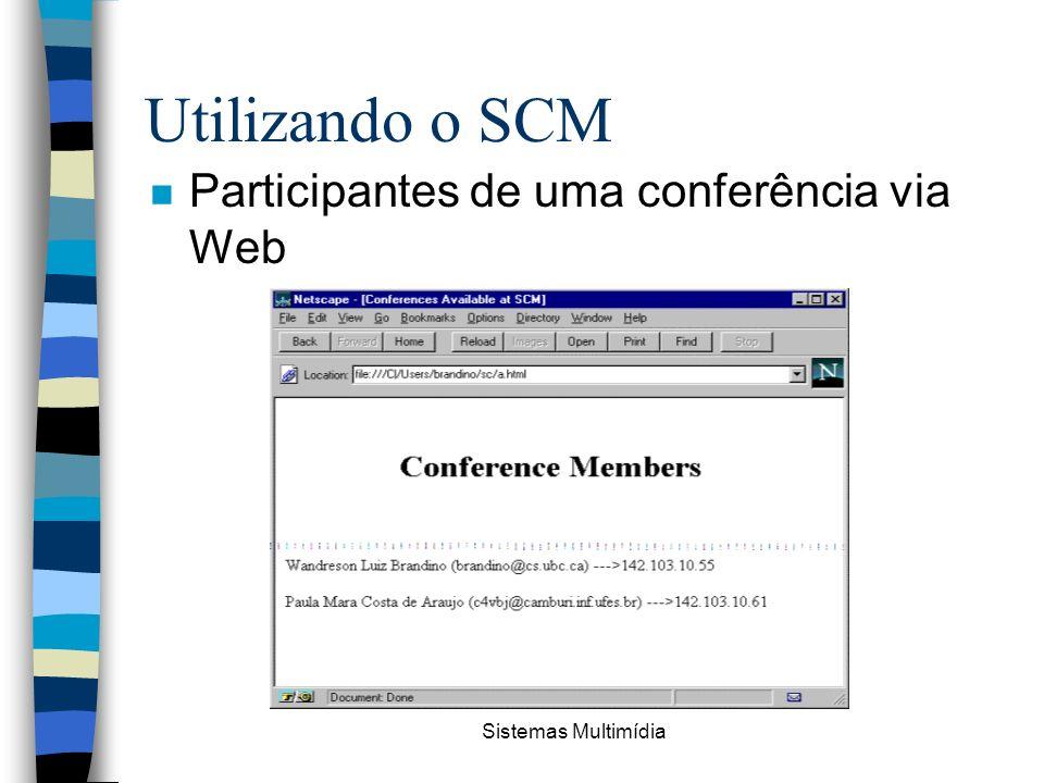 Sistemas Multimídia Utilizando o SCM n Participantes de uma conferência via Web