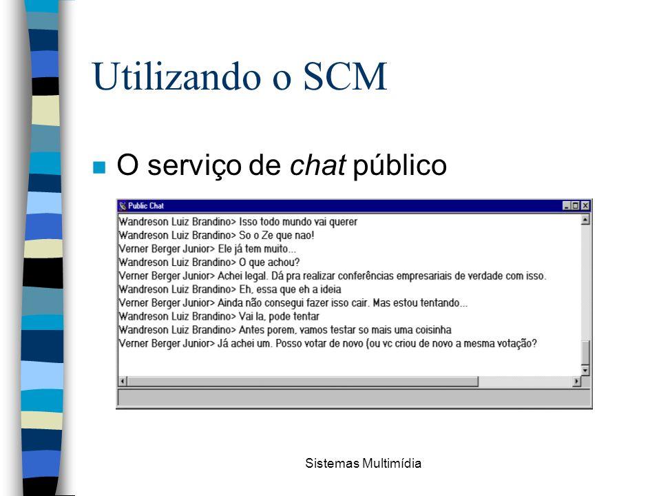 Sistemas Multimídia Utilizando o SCM n O serviço de chat público