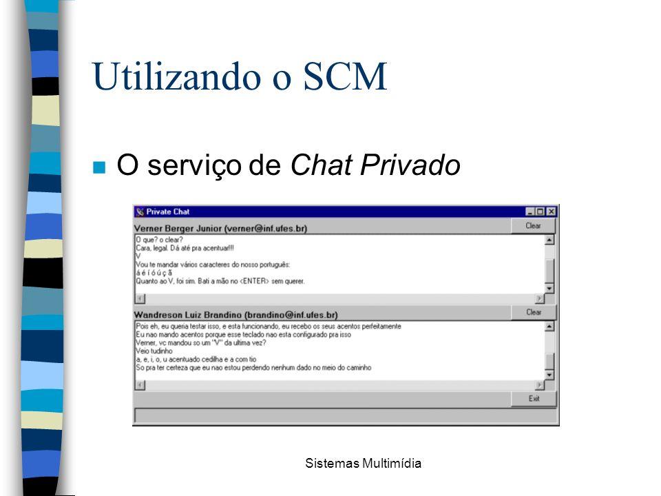 Sistemas Multimídia Utilizando o SCM n O serviço de Chat Privado