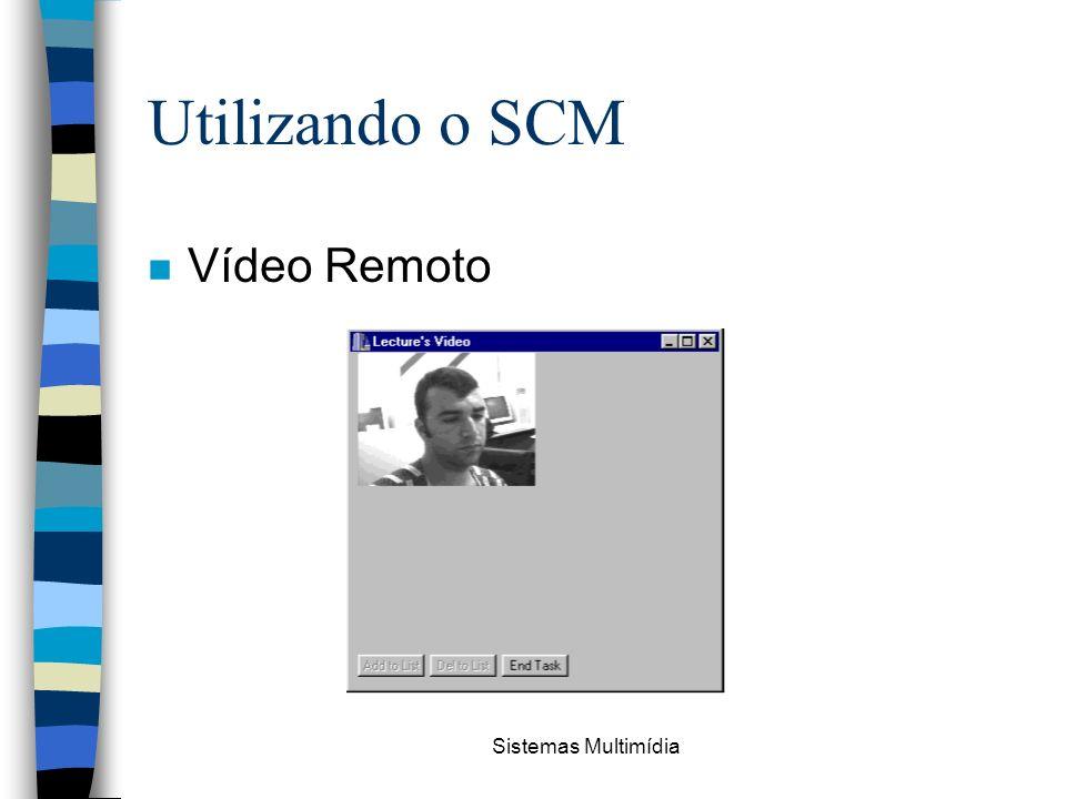 Sistemas Multimídia Utilizando o SCM n Vídeo Remoto