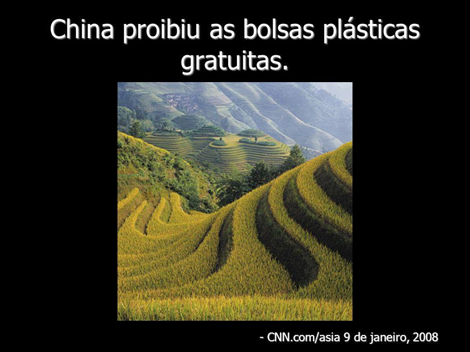 China proibiu as bolsas plásticas gratuitas. - CNN.com/asia 9 de janeiro, 2008