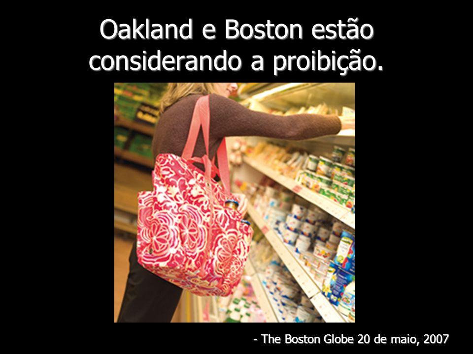Oakland e Boston estão considerando a proibição. - The Boston Globe 20 de maio, 2007