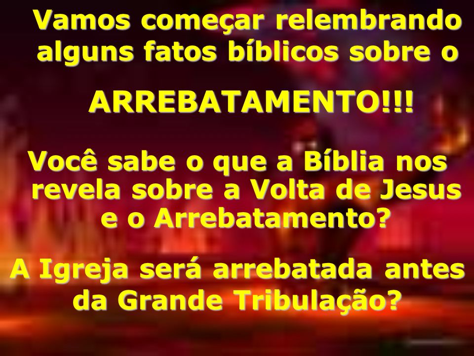 Os Salvos estarão presentes nesta que a Bíblia Chama de Grande Tribulação?Os Salvos estarão presentes nesta que a Bíblia Chama de Grande Tribulação? E
