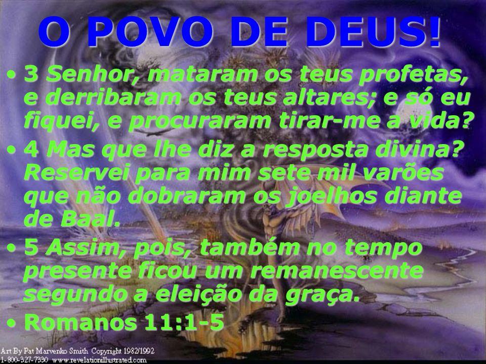 O POVO DE DEUS! 1 Pergunto, pois: Acaso rejeitou Deus ao seu povo? De modo nenhum; por que eu também sou israelita, da descendência de Abraão, da trib