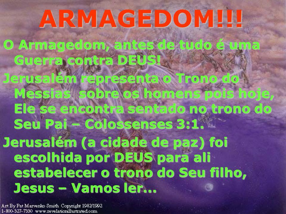 O POVO DE DEUS! Este dia está muito próximo e a Guerra do Armagedom é o último sinal de que este Dia se aproxima, separando-nos do Seu Reino milenar s