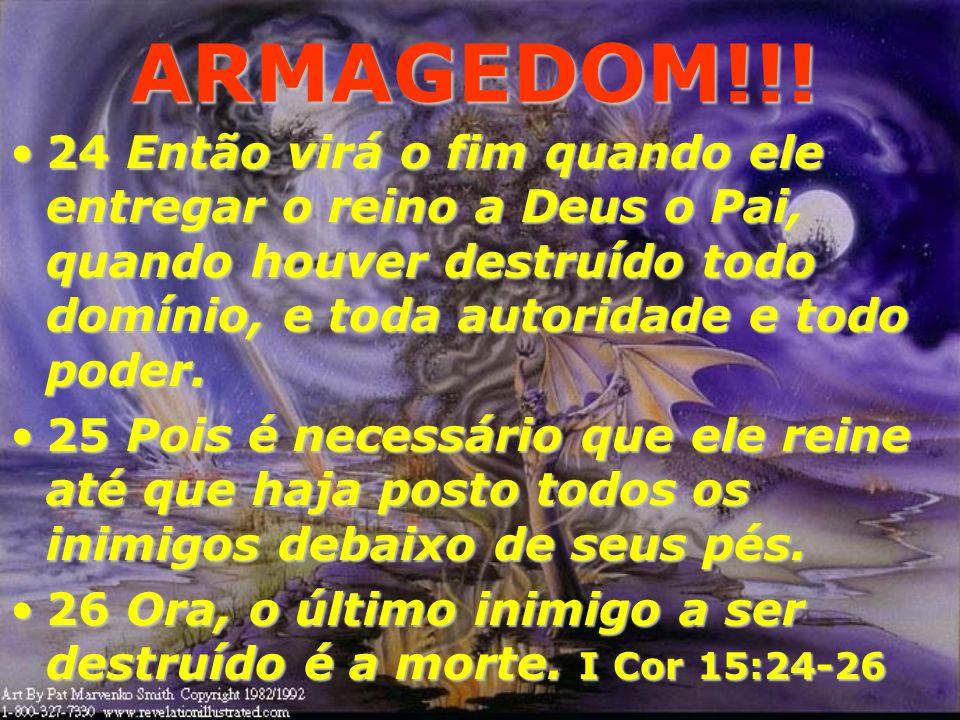 ARMAGEDOM!!! Jesus virá para estabelecer o Seu Reino Milenar sobre a terra e por isto, os poderes das trevas se mobilizarão contra a Jerusalém terreal
