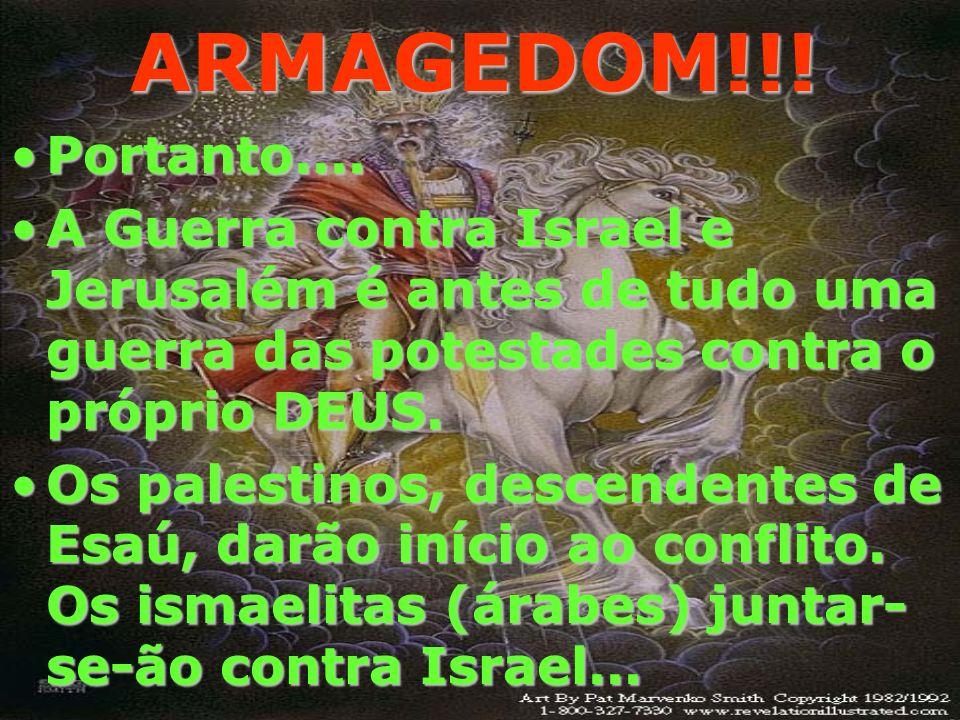ARMAGEDOM!!! Atualmente, em Jerusalém concentram-se os interesses das principais religiões: judaísmo, islamismo e cristianismo...Atualmente, em Jerusa