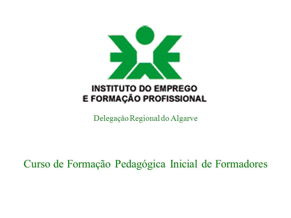 Delegação Regional do Algarve Curso de Formação Pedagógica Inicial de Formadores