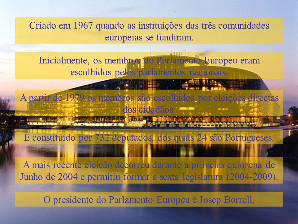 Criado em 1967 quando as instituições das três comunidades europeias se fundiram. Inicialmente, os membros do Parlamento Europeu eram escolhidos pelos