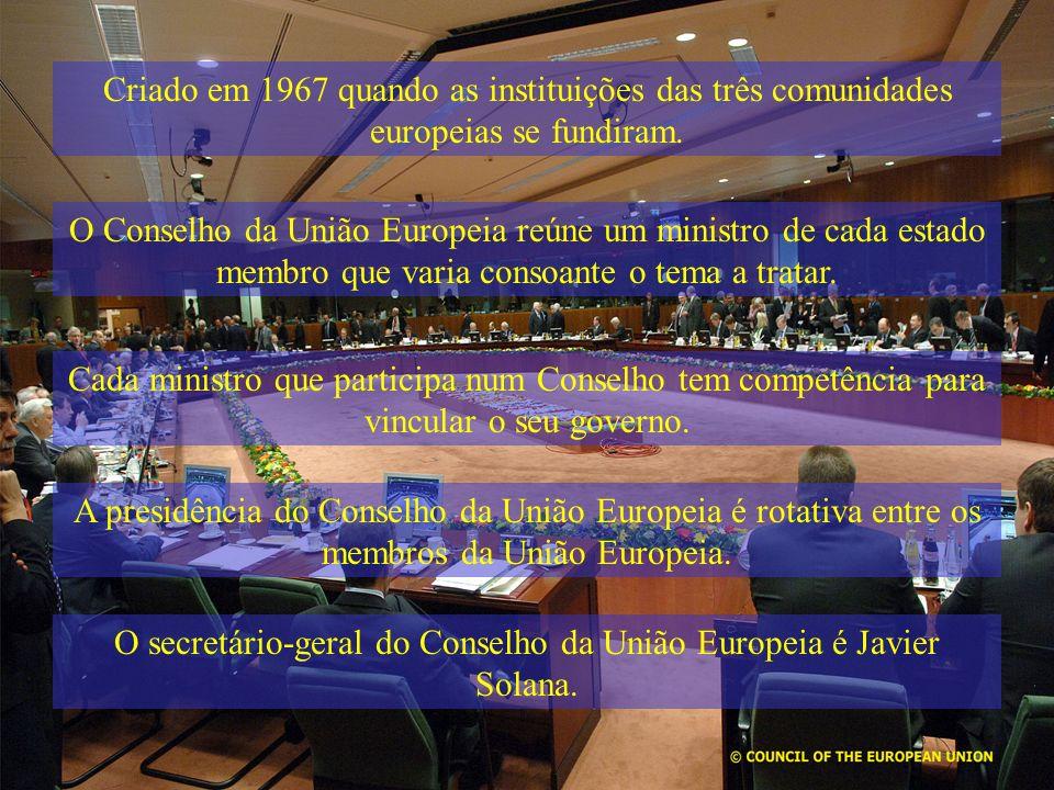 Criado em 1967 quando as instituições das três comunidades europeias se fundiram. O Conselho da União Europeia reúne um ministro de cada estado membro