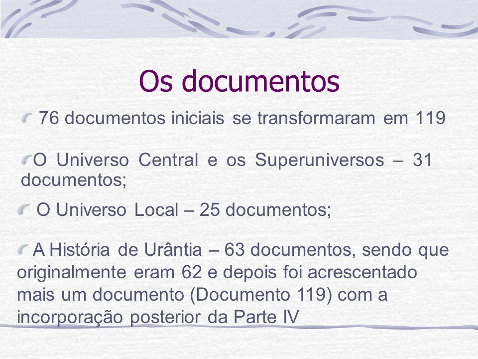 Os documentos 76 documentos iniciais se transformaram em 119 A História de Urântia – 63 documentos, sendo que originalmente eram 62 e depois foi acres
