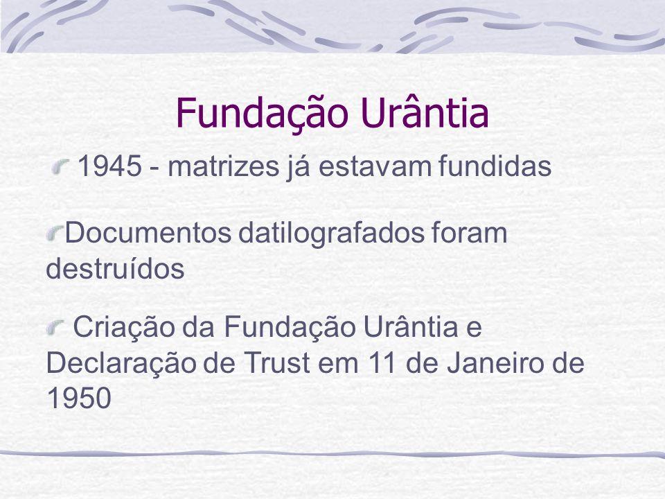 Fundação Urântia 1945 - matrizes já estavam fundidas Criação da Fundação Urântia e Declaração de Trust em 11 de Janeiro de 1950 Documentos datilografa