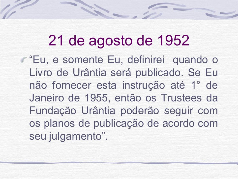 2 de Janeiro de 1955 Fundada a Urantia Brotherhood 36 membros do grupo original dos Setenta, se transformaram na Urantia Brotherhood