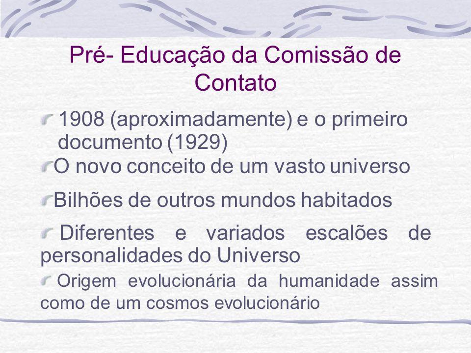 Pré- Educação da Comissão de Contato 1908 (aproximadamente) e o primeiro documento (1929) Origem evolucionária da humanidade assim como de um cosmos e