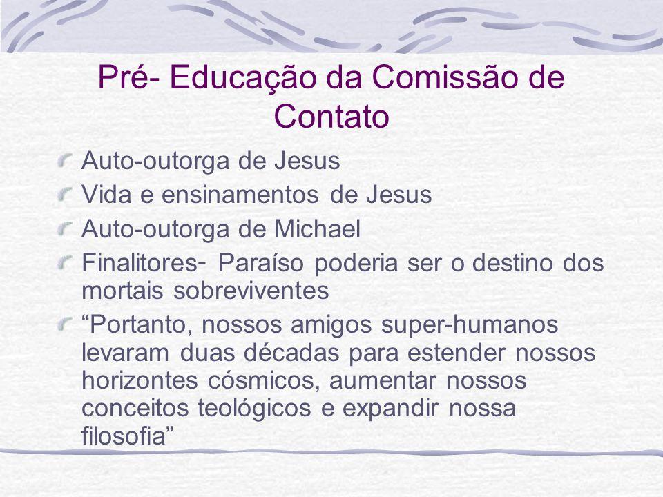 Pré- Educação da Comissão de Contato Auto-outorga de Jesus Vida e ensinamentos de Jesus Auto-outorga de Michael Finalitores - Paraíso poderia ser o de