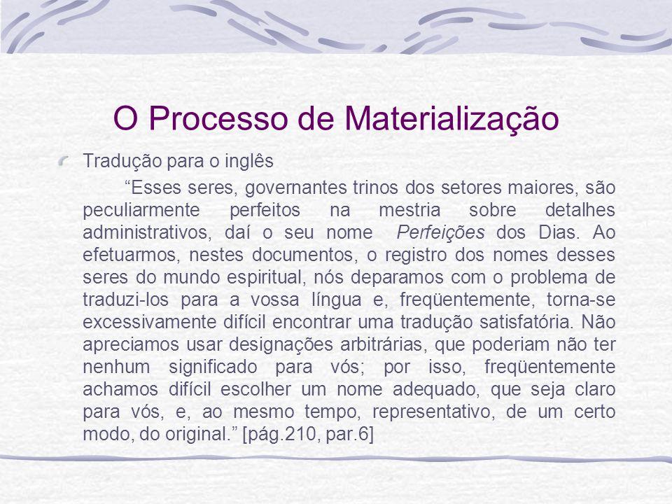 O Processo de Materialização Tradução para o inglês Esses seres, governantes trinos dos setores maiores, são peculiarmente perfeitos na mestria sobre
