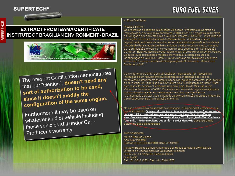 EXTRACT FROM IBAMA CERTIFICATE INSTITUTE OF BRASILIAN ENVIRONMENT - BRAZIL REFERENCE A Euro Fuel Saver Prezado Senhor, Os programas de controle de emi