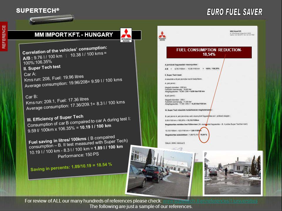 Correlation of the vehicles consumption: A/B : 9.76 l / 100 km : 10.38 l / 100 kms = 100%:106.35% II. Super Tech test Car A: Kms run: 208, Fuel: 19.96