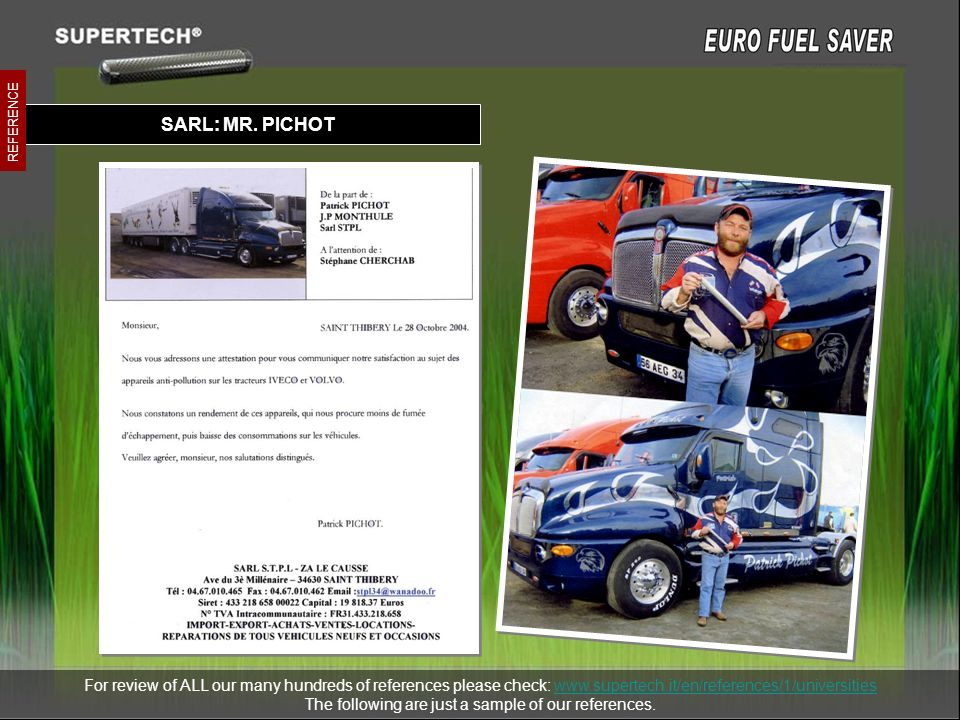 SARL: MR. PICHOT REFERENCE For review of ALL our many hundreds of references please check: www.supertech.it/en/references/1/universitieswww.supertech.