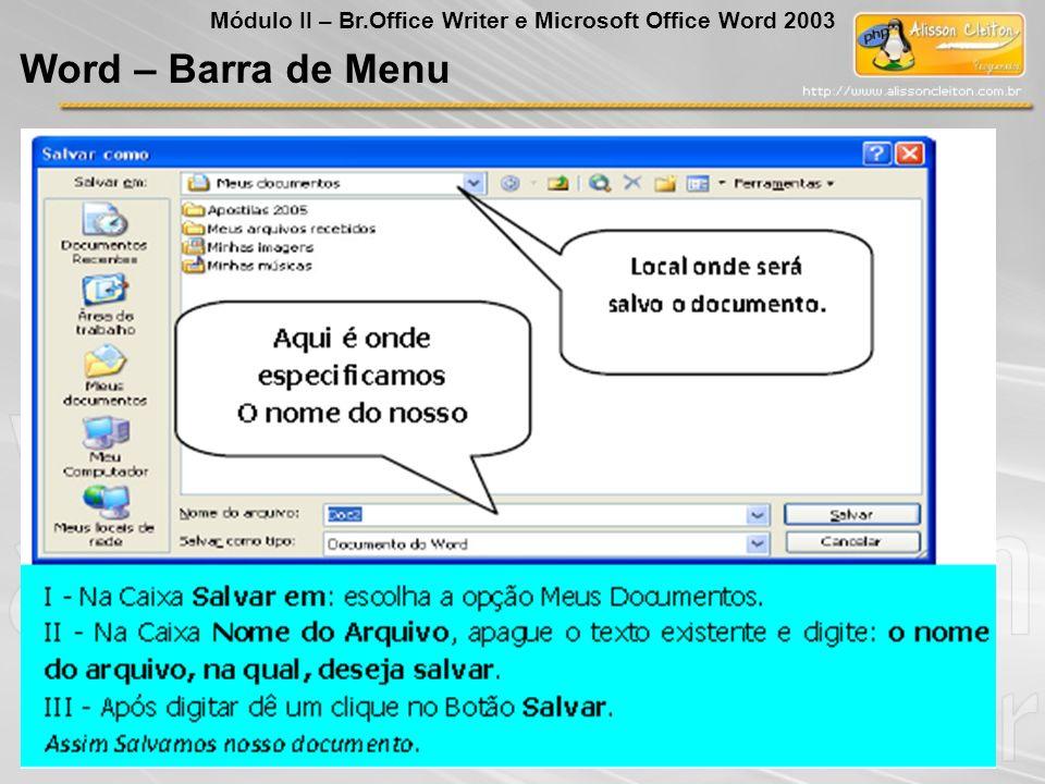 Word – Barra de Menu Módulo II – Br.Office Writer e Microsoft Office Word 2003