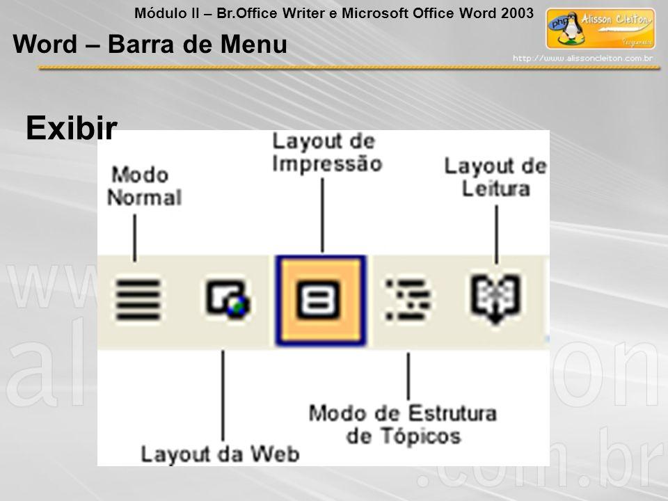 Exibir Word – Barra de Menu Módulo II – Br.Office Writer e Microsoft Office Word 2003