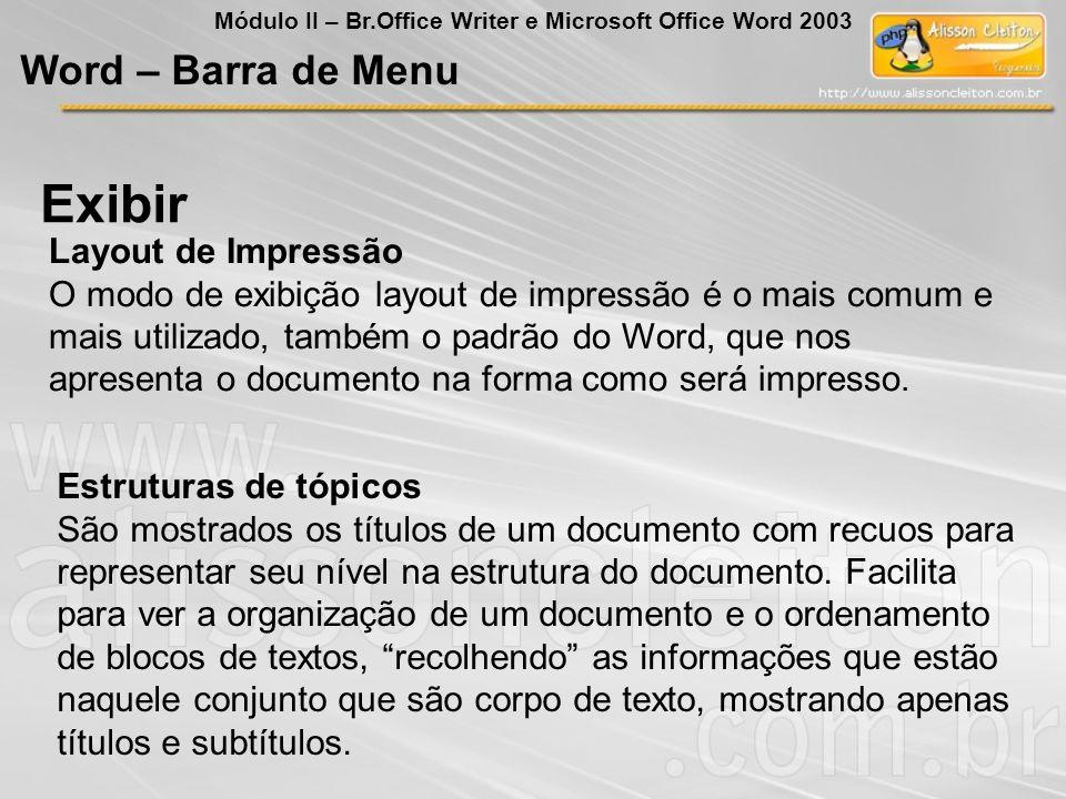 Layout de Impressão O modo de exibição layout de impressão é o mais comum e mais utilizado, também o padrão do Word, que nos apresenta o documento na