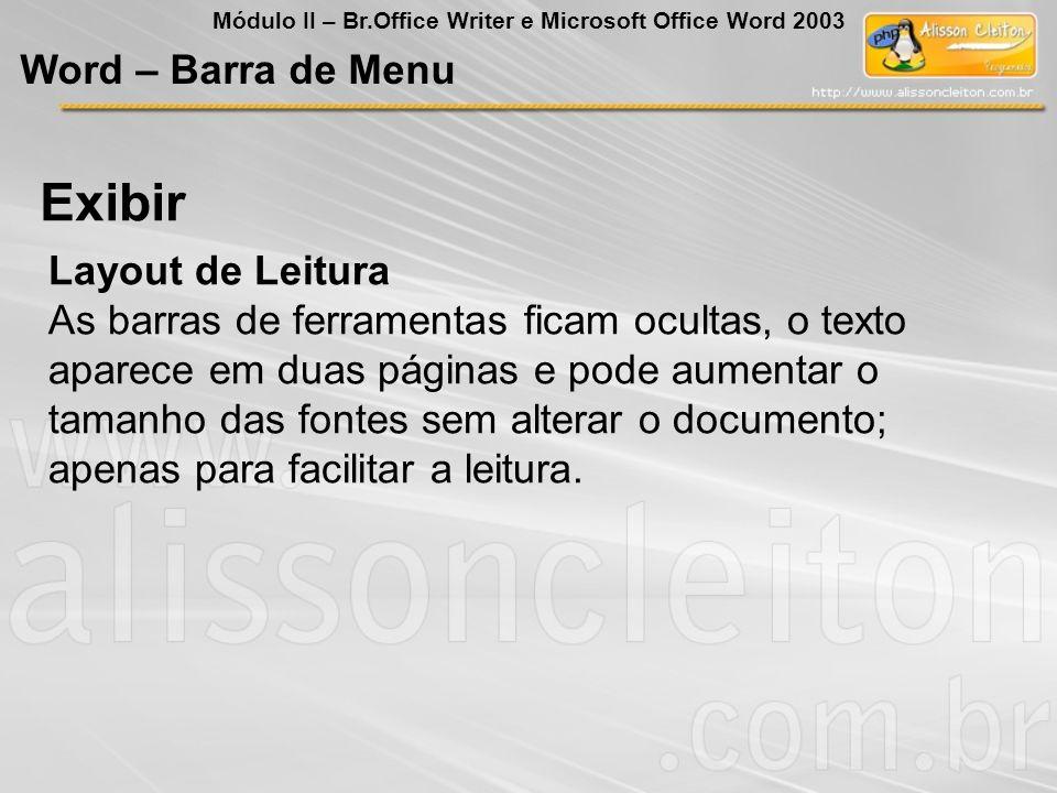 Layout de Leitura As barras de ferramentas ficam ocultas, o texto aparece em duas páginas e pode aumentar o tamanho das fontes sem alterar o documento