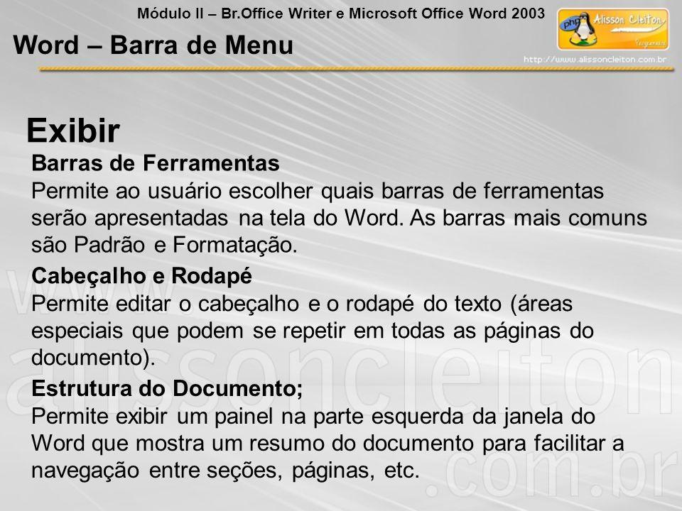 Cabeçalho e Rodapé Permite editar o cabeçalho e o rodapé do texto (áreas especiais que podem se repetir em todas as páginas do documento). Estrutura d