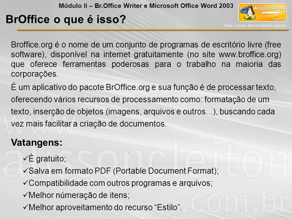 Broffice.org é o nome de um conjunto de programas de escritório livre (free software), disponível na internet gratuitamente (no site www.broffice.org)