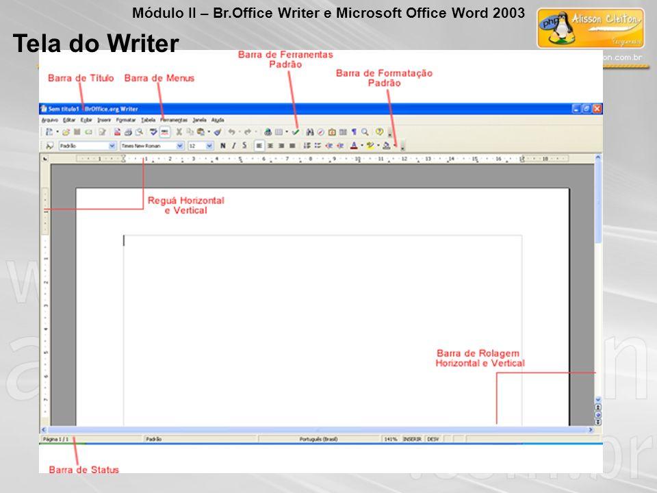 Tela do Writer Módulo II – Br.Office Writer e Microsoft Office Word 2003