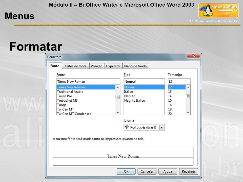 Formatar Menus Módulo II – Br.Office Writer e Microsoft Office Word 2003