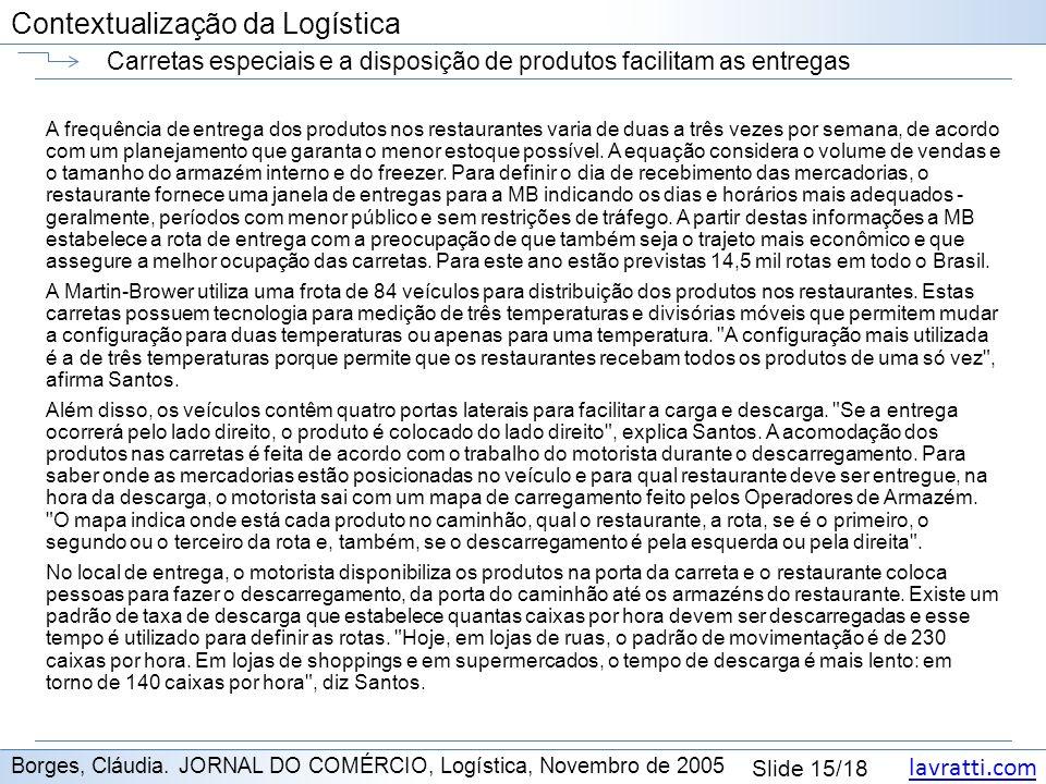 lavratti.com Contextualização da Logística lavratti.com Slide 15/18 Contextualização da Logística Carretas especiais e a disposição de produtos facili