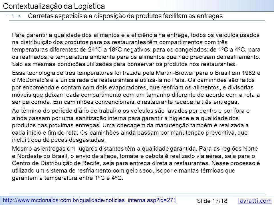 lavratti.com Contextualização da Logística lavratti.com Slide 17/18 Contextualização da Logística Carretas especiais e a disposição de produtos facili