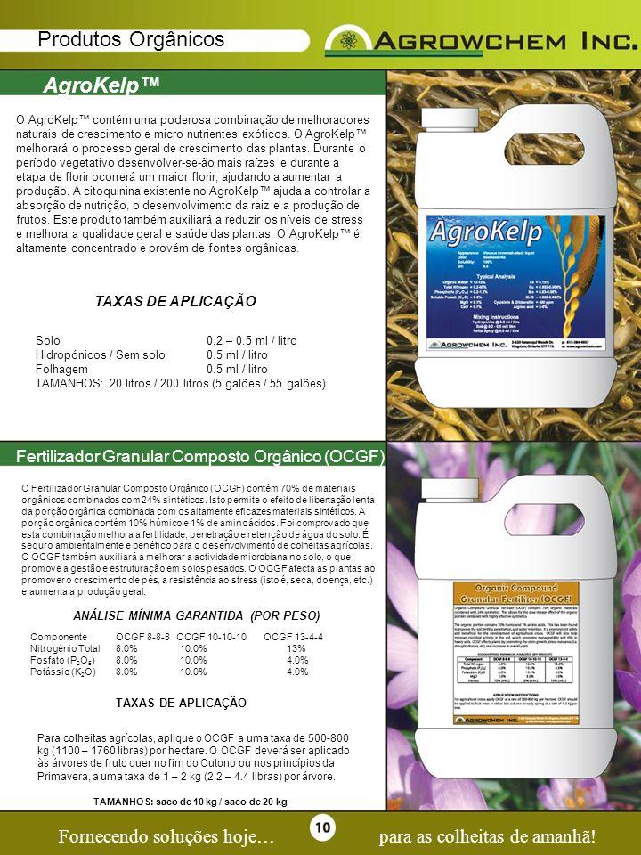 Page 10 Fornecendo soluções hoje…para as colheitas de amanhã! Produtos Orgânicos AgroKelp O AgroKelp contém uma poderosa combinação de melhoradores na