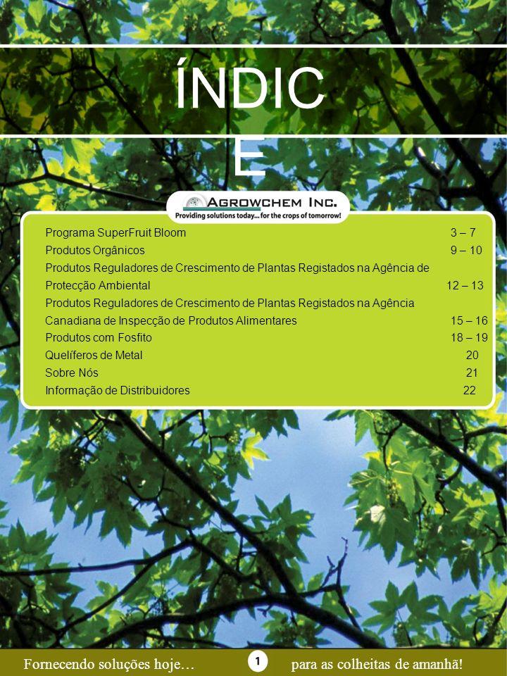 Page 1 ÍNDIC E Programa SuperFruit Bloom3 – 7 Produtos Orgânicos9 – 10 Produtos Reguladores de Crescimento de Plantas Registados na Agência de Protecç