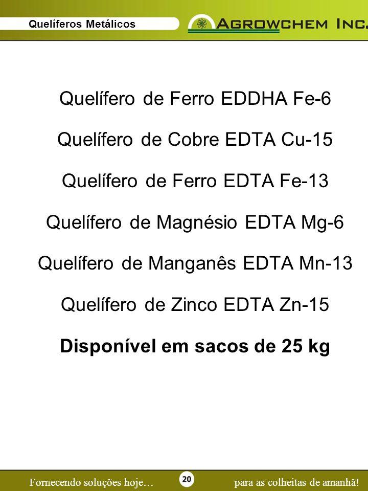 Page 20 Fornecendo soluções hoje…para as colheitas de amanhã! Quelíferos Metálicos Quelífero de Ferro EDDHA Fe-6 Quelífero de Cobre EDTA Cu-15 Quelífe