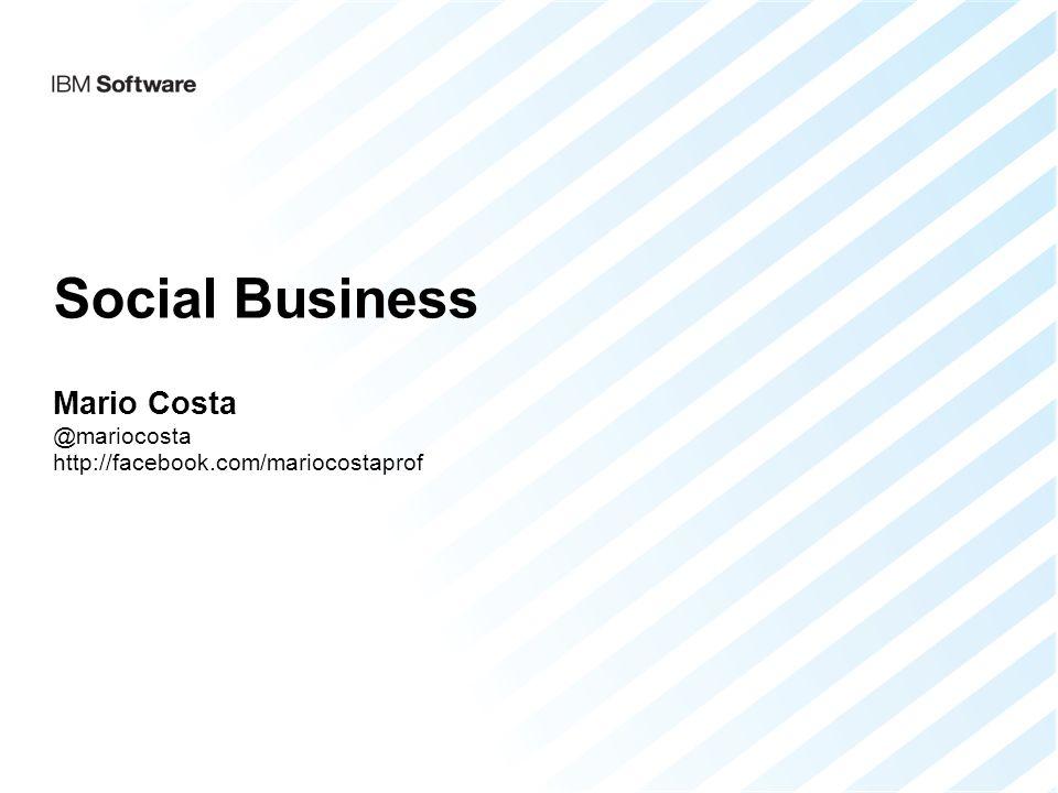Social Business Mario Costa @mariocosta http://facebook.com/mariocostaprof