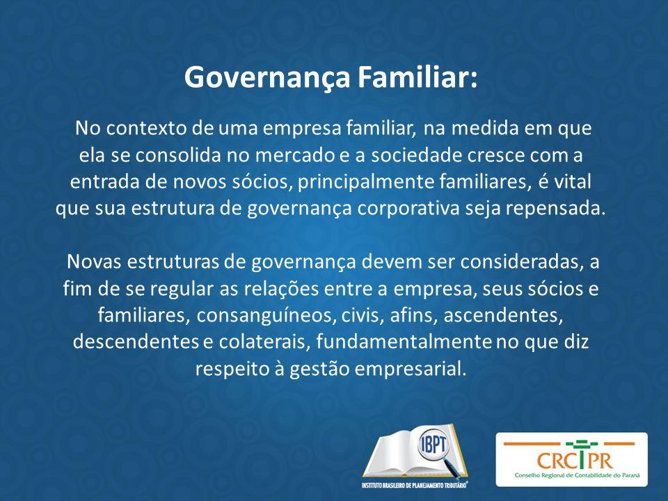 Governança Familiar: No contexto de uma empresa familiar, na medida em que ela se consolida no mercado e a sociedade cresce com a entrada de novos sóc
