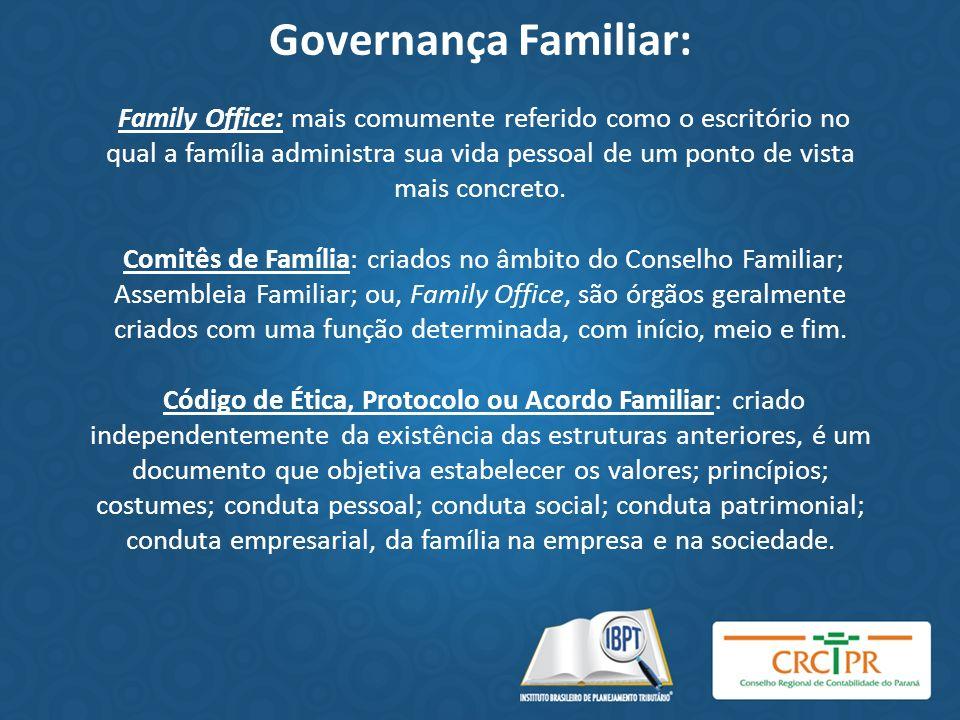 Governança Familiar: Family Office: mais comumente referido como o escritório no qual a família administra sua vida pessoal de um ponto de vista mais
