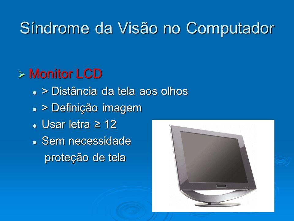 Síndrome da Visão no Computador Monitor LCD Monitor LCD > Distância da tela aos olhos > Distância da tela aos olhos > Definição imagem > Definição ima