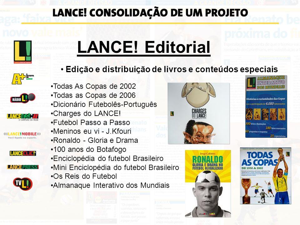 LANCE! Editorial Edição e distribuição de livros e conteúdos especiais Todas As Copas de 2002 Todas as Copas de 2006 Dicionário Futebolês-Português Ch