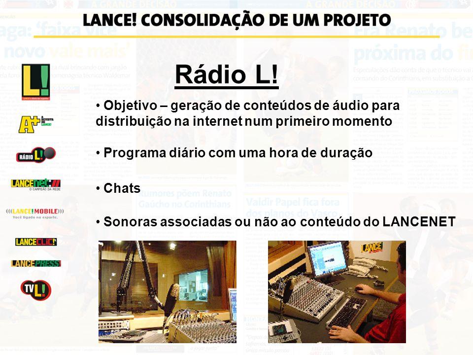 Rádio L! Objetivo – geração de conteúdos de áudio para distribuição na internet num primeiro momento Programa diário com uma hora de duração Chats Son