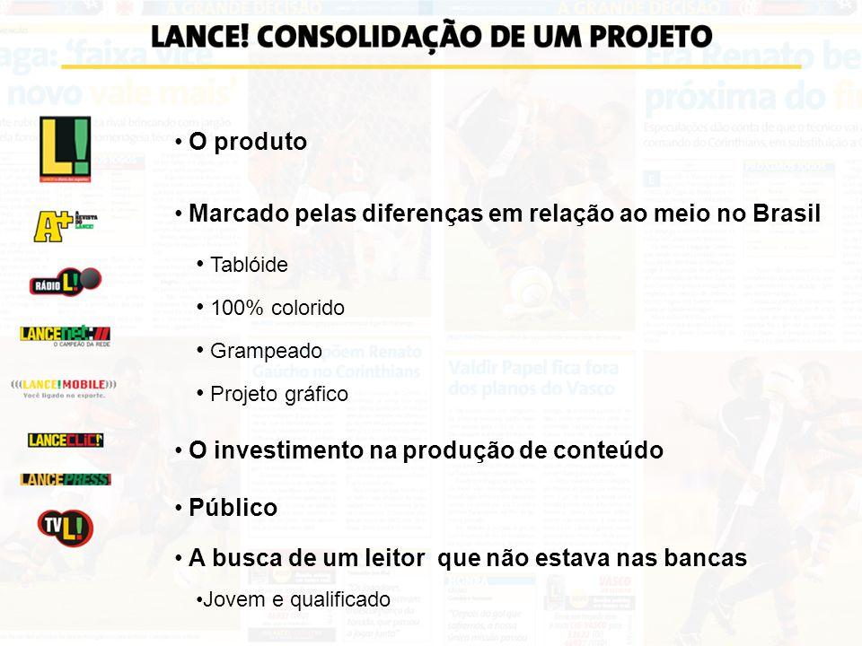 Marcado pelas diferenças em relação ao meio no Brasil Tablóide 100% colorido Grampeado Projeto gráfico O investimento na produção de conteúdo Público