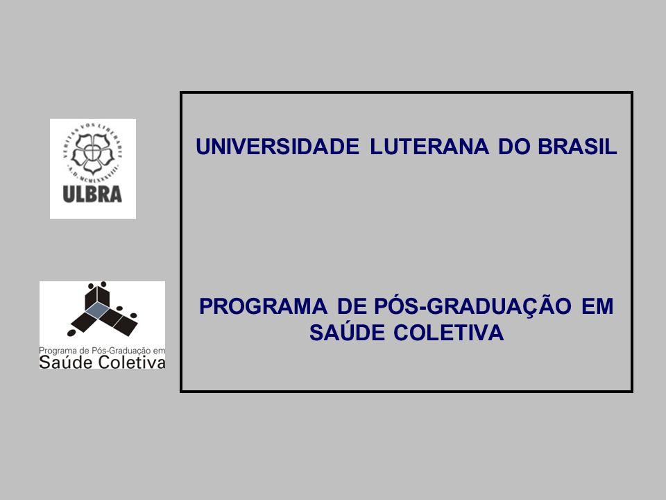 UNIVERSIDADE LUTERANA DO BRASIL PROGRAMA DE PÓS-GRADUAÇÃO EM SAÚDE COLETIVA