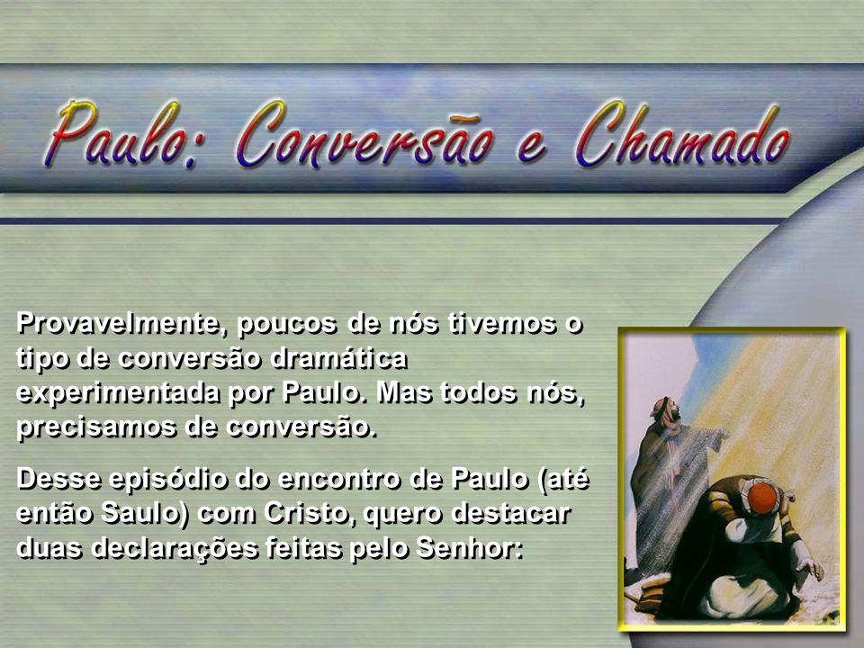 A cruz estava no centro do pensamento Paulino e deve estar também no centro de nossa vida e pregação.